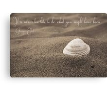 Never Too Late inspirational quote beach shell Canvas Print