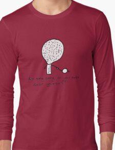 Ping pong advice Long Sleeve T-Shirt