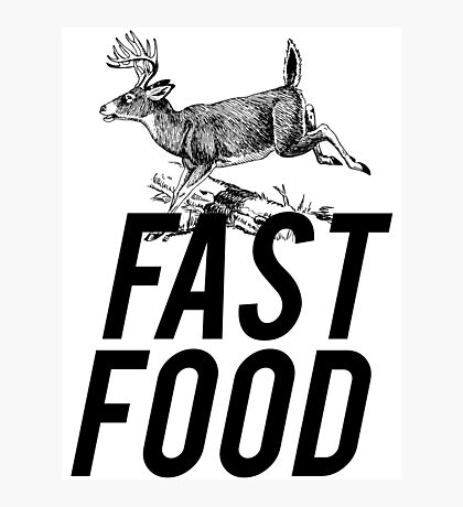 Fast Food Deer Hunter Venison Photographic Print