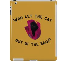 Who let the cat out... iPad Case/Skin
