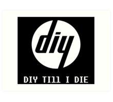 DIY Till I Die Art Print