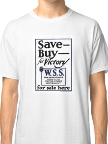 Save, Buy, for Victory Classic T-Shirt