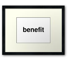 benefit Framed Print
