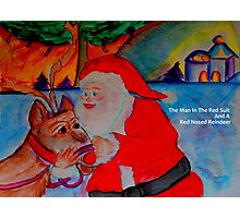The Man In The Red Suit and A Red Nosed Reindeer Photographic Print
