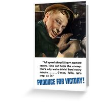 Produce For Victory -- WW2 Greeting Card
