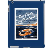 Too Little and Too Late -- WWII iPad Case/Skin