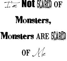 I'm Not Scared of Monsters by TheIzzySquishy