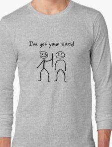 I've got your back! Long Sleeve T-Shirt