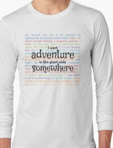 I Want Adventure in the Great Wide Somewhere Long Sleeve T-Shirt