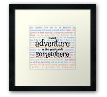 I Want Adventure in the Great Wide Somewhere Framed Print