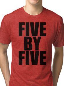 Five by five Tri-blend T-Shirt