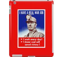 I Have A Real War Job -- WWII iPad Case/Skin