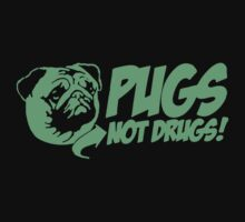 Pugs Not Drugs Funny Anti Drug Humor by NafiShirt45
