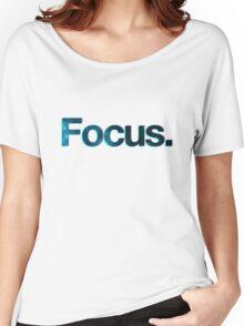 Focus. Women's Relaxed Fit T-Shirt