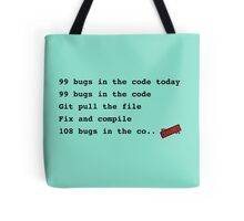 99 bugs in the code..  Tote Bag