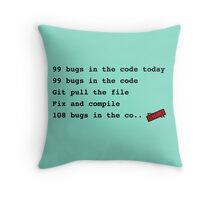 99 bugs in the code..  Throw Pillow