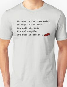 99 bugs in the code..  Unisex T-Shirt