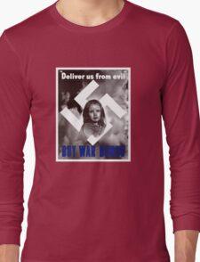 Deliver Us From Evil -- Buy War Bonds Long Sleeve T-Shirt