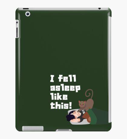 I fell asleep like this! iPad Case/Skin
