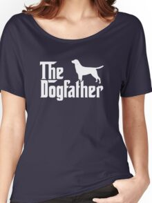 The Dogfather Labrador Retriever Dogs Women's Relaxed Fit T-Shirt
