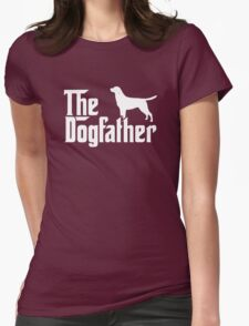 The Dogfather Labrador Retriever Dogs Womens Fitted T-Shirt