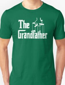 The Grandfather Gift For Grandad Fathers Unisex T-Shirt