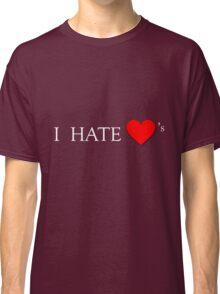 I Hate Hearts Classic T-Shirt
