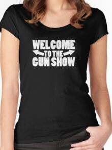 Welcome to the Gun Show Women's Fitted Scoop T-Shirt