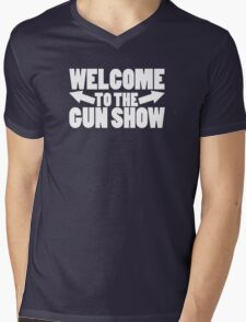 Welcome to the Gun Show Mens V-Neck T-Shirt