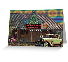 He's Not Here Bar And Grill Greeting Card