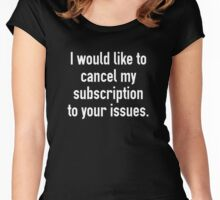 Cancel My Subscription Women's Fitted Scoop T-Shirt