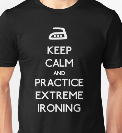 Keep calm extreme ironing (white) Unisex T-Shirt