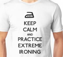 Keep calm extreme ironing Unisex T-Shirt