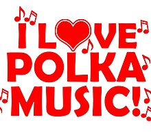 i love polka music  by trendz