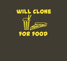 Will clone for food Unisex T-Shirt