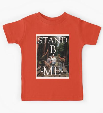 stand by me Kids Tee