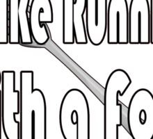 loving you is like running with a fork in my mouth Sticker