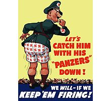 Let's Catch Him With His Panzers Down -- WW2 Photographic Print