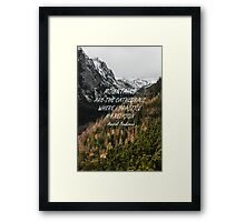 Mountains are the cathedrals Framed Print