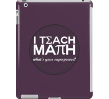 I Teach Math iPad Case/Skin