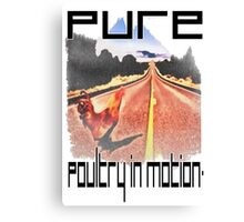 Pure Poultry In Motion Canvas Print