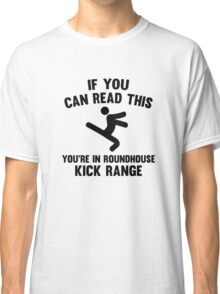 Roundhouse Kick Range Classic T-Shirt