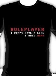 Who needs a single life? T-Shirt