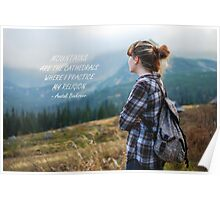 Mountains are the cathedrals Poster