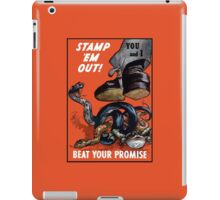 Stamp 'Em Out! Beat Your Promise - WWII iPad Case/Skin