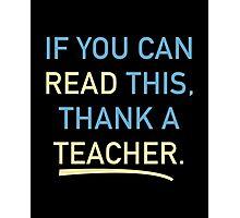 Thank A Teacher Photographic Print