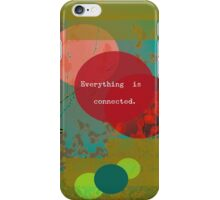 Everything is connected iPhone Case/Skin