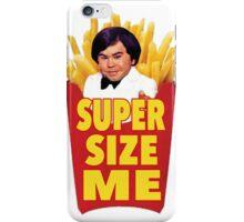 Super Size Me iPhone Case/Skin