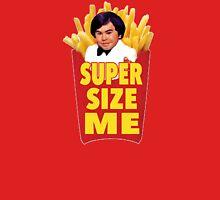 Super Size Me Unisex T-Shirt