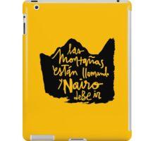 Las Montanas Estan Llamando y Nairo Debe ir / The Mountains Are Calling and Nairo Must Go (Spanish) iPad Case/Skin
